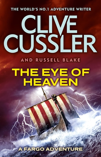 The Eye of Heaven - Fargo Adventures #6 ebook by Clive Cussler,Russell Blake