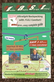 Flexible Adaptive Sub-light Trekking - Lightest Ultralight Backpacking with Full Comfort ebook by Tim Gnazale