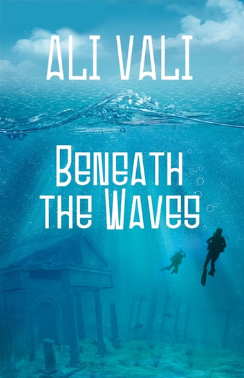 Beneath the Waves ebook by Ali Vali