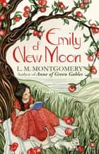 Emily of New Moon - A Virago Modern Classic ebook by L. M. Montgomery
