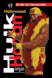 Hollywood Hulk Hogan ebook by Hulk Hogan