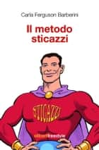 Il metodo sticazzi ebook by Carla Ferguson Barberini