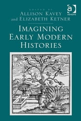 Imagining Early Modern Histories ebook by