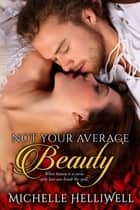 Not Your Average Beauty ebook by Michelle Helliwell