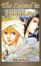 The Legend in Annatour 3 ebook by Mito Orihara