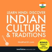 Learn Hindi: Discover Indian Culture & Traditions audiobook by Innovative Language Learning, LLC
