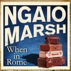 When in Rome audiobook by Ngaio Marsh
