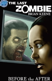 The Last Zombie:Before the After #3 ebook by Brian Keene,David Hutchison