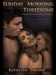 Sunday Morning Threesome ebook by Kathleen Dienne