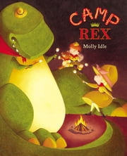 Camp Rex ebook by Molly Idle,Molly Idle,Suehyla El-Attar