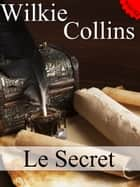 Le secret ebook by Wilkie Collins