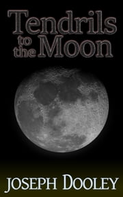 Tendrils to the Moon ebook by Joseph Dooley