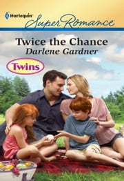 Twice the Chance ebook by Darlene Gardner