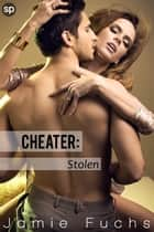 Cheater - Stolen ebook by Jamie Fuchs