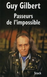Passeurs de l'impossible ebook by Guy Gilbert