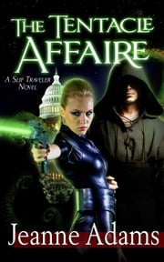 The Tentacle Affaire - The Slip Travelers, #1 ebook by Jeanne Adams