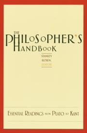 The Philosopher's Handbook - Essential Readings from Plato to Kant ebook by