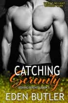 Catching Serenity - Seeking Serenity ebook by Eden Butler