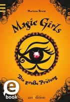 Magic Girls - Die große Prüfung ebook by Marliese Arold