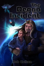 The Degan Incident ebook by Rob Colton