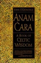 Anam Cara ebook by John O'Donohue