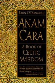 Anam Cara - A Book of Celtic Wisdom ebook by John O'Donohue
