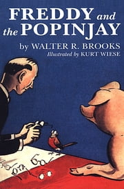 Freddy and the Popinjay ebook by Walter R. Brooks, Kurt Wiese