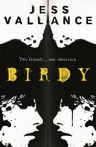 Birdy ebook by Jess Vallance