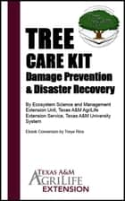 Tree Care Kit ebook by Texas A&M AgriLife Extension Service
