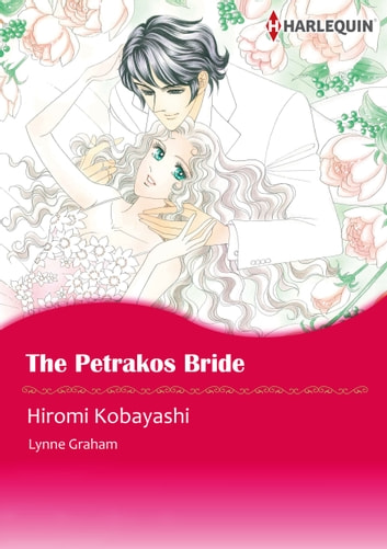 The Petrakos Bride (Harlequin Comics) - Harlequin Comics ebook by Lynne Graham