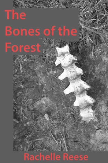 The Bones of the Forest ebook by Rachelle Reese