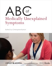 ABC of Medically Unexplained Symptoms ebook by Christopher Burton