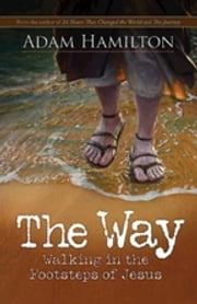 The Way - Walking in the Footsteps of Jesus ebook by Kobo.Web.Store.Products.Fields.ContributorFieldViewModel