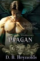 The Stone Warriors: Dragan ebook by D.B. Reynolds