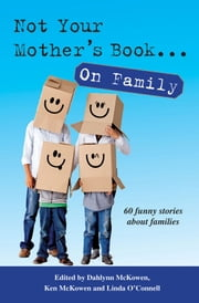 Not Your Mother's Book . . . On Family ebook by Dahlynn McKowen,Ken McKowen,Linda O'Connell