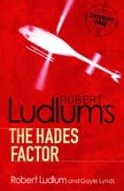 The Hades Factor ebook by Robert Ludlum