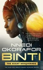 Binti: The Night Masquerade ebook by Nnedi Okorafor