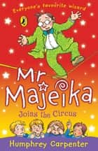 Mr Majeika Joins the Circus ebook by Humphrey Carpenter