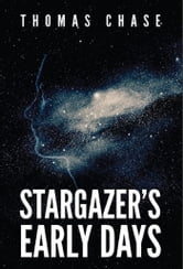 Stargazer's Early Days ebook by Thomas Chase