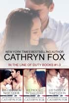 In the Line of Duty - Books 1-3 ebooks by Cathryn Fox