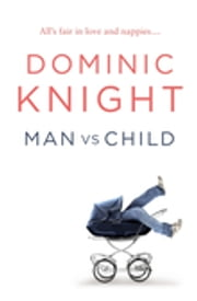Man Vs Child ebook by Dominic Knight
