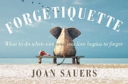 Forgetiquette ebook by Joan Sauers