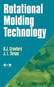 Rotational Molding Technology ebook by Crawford, R. J.