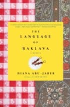 The Language of Baklava ebook by Diana Abu-Jaber