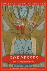 Goddesses and the Divine Feminine - A Western Religious History ebook by Rosemary Ruether