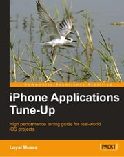 iPhone Applications Tune-Up ebook by Loyal Moses