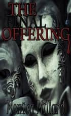 The Final Offering ebook by Monica Millard