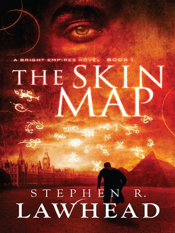 The Skin Map - A Bright Empires Novel, Book 1 ebook by Stephen R Lawhead