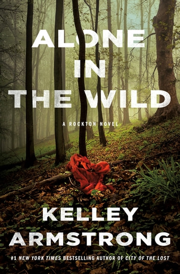 Alone in the Wild - A Rockton Novel ebook by Kelley Armstrong