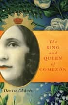 The King and Queen of Comezón ebook by Denise Chávez